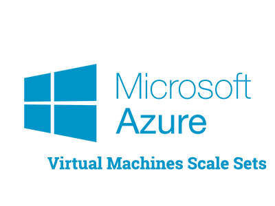 Microsoft Azure Virtual Machines Scale Sets