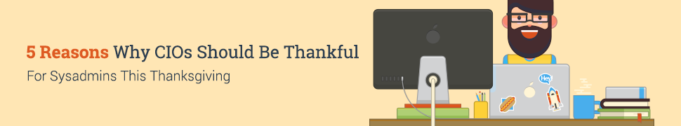 Why CIOs should be thankful for sysadmins
